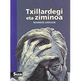 Txillardegi Eta Ziminoa (Liburuak (susa))