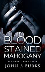 Blood Stained Mahogany (The Game - Book Three)