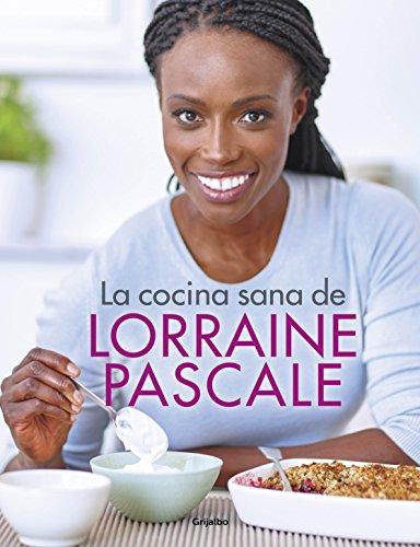 La cocina sana de Lorraine Pascale por Lorraine Pascale