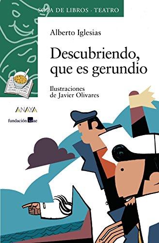 Descubriendo, que es gerundio/ Discovery, which is gerund (Cuentos, Mitos Y Libros-Regalo-Sopa De Libros)