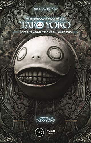 Strange Work Of Taro Yoko: From Drakengard To Nier:Automata por Nicolas Turcev