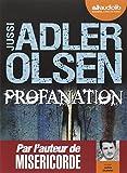Profanation : roman / Jussi Adler-Olsen | Adler-Olsen, Jussi (1950-....). Auteur