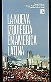 Nueva Izquierda En America Latina (Mayor) de César Rodriguez Garavito y Patrick Barrett Daniel Chávez (abr 2008) Tapa blanda