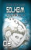 Solheim 02 | AMERIKA: Eine Dystopie