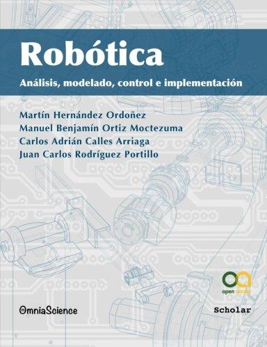 Robótica: Análisis, Modelado, Control e Implementación