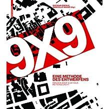 9 x 9 – Eine Methodes des Entwerfens: Von der Stadt zum Haus weitergedacht