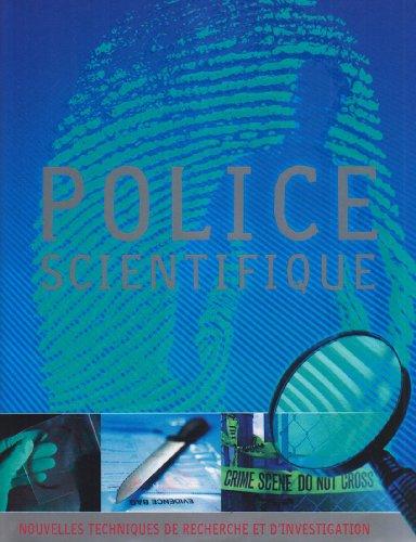Police scientifique : Nouvelles techniques de recherche et d'investigation