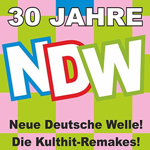 30 Jahre NDW! Neue Deutsche We...