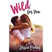 Wild For You (Always a Bridesmaid Book 3)