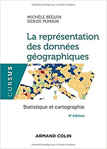 La représentation des données géographiques - 4e éd. - Statistique et cartographie par Michèle Béguin