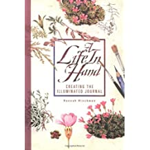 A Life In Hand: Creating the Illuminated Journal