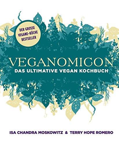 Veganomicon: Das ultimative vegane Kochbuch