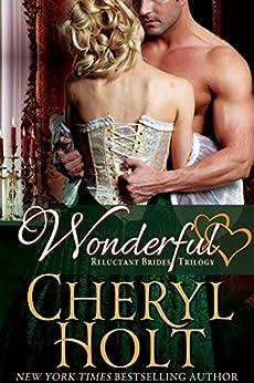 Wonderful (Reluctant Brides Trilogy Book 3) (English Edition) de [Holt, Cheryl]