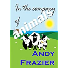 IN THE COMPANY OF ANIMALS (Princess the cow Book 2)