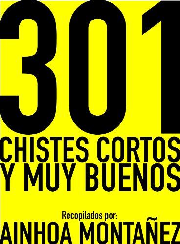 301 Chistes cortos y muy buenos por Ainhoa Montañez