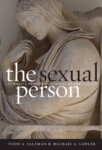 The Sexual Person: Toward a Renewed Catholic Anthropology (Moral Traditions series)