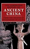 The Cambridge History of Ancient China: From the Origins of Civilization to 221 BC by Loewe, Michael, Shaughnessy, Edward L. (1999) Hardcover