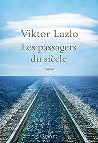 Les passagers du siècle  par Viktor Lazlo