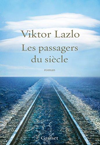 Les passagers du siècle : roman (Littérature Française)