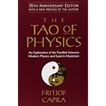 The Tao of Physics: An Exploration of the Parallels Between Modern Physics and Eastern Mysticism by Fritjof Capra (2010-09-14)