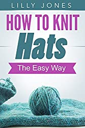How to Knit Hats: The Easy Way (English Edition)