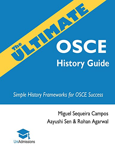 The Ultimate Osce History Guide: Simple History Frameworks For Osce Success, 100 Practice Histories, Detailed Osce Mark Schemes, All Medicine & Surgery ... Complaints, Uniadmsisions por &                   0                  Más epub