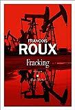 vignette de 'Fracking (François Roux)'