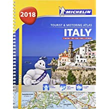 Italy 2018 -Tourist & Motoring Atlas: Tourist & Motoring Atlas A4 spiral (Michelin Road Atlases)