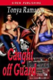 Caught off Guard [Heroes of Silver Springs 1] (Siren Publishing Classic)