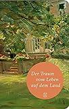 Der Traum vom Leben auf dem Land (Fischer Taschenbibliothek)