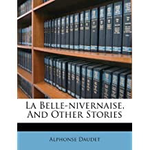 La Belle-Nivernaise, and Other Stories