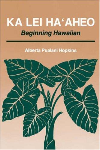 Ka Lei Ma'aheo: Beginning Hawaiian