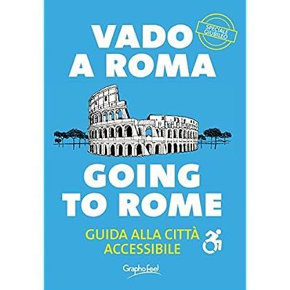 Vado A Roma: Guida Alla Città Accessibile