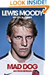 Lewis Moody: Mad Dog - An Englishman:...