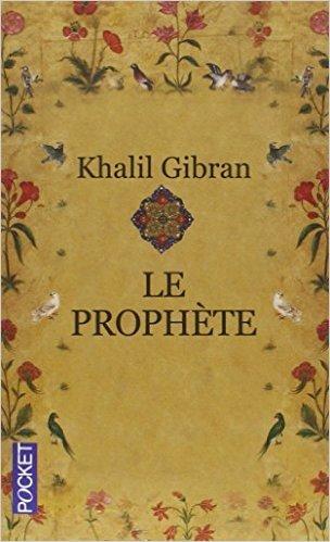 Le prophète de Khalil GIBRAN ,Didier SENECAL (Traduction) ( 27 septembre 2012 )