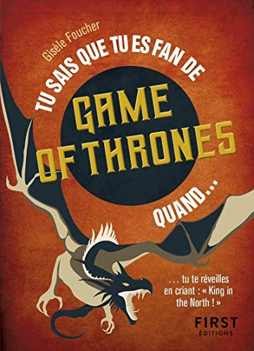Tu sais que tu es fan de Game of Thrones quand... par Gisèle Foucher