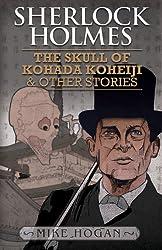 Sherlock Holmes: The Skull of Kohada Koheiji and Other Stories