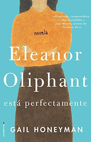 Eleanor Oliphant está perfectamente, Gail Honeyman 51smlWH4PYL