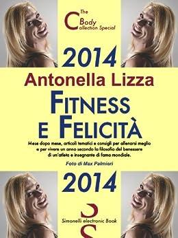 2014 - Fitness e Felicità di [Lizza, Antonella]