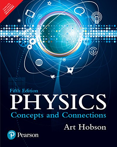 Physics: Concepts And Connections, 5/E