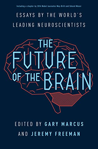 The Future of the Brain: Essays by the World's Leading Neuroscientists (English Edition)