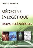 Médecine énergétique : Les bases scientifiques
