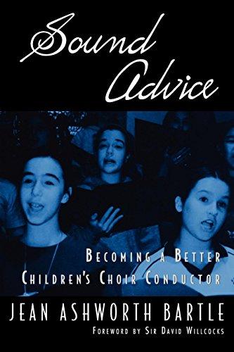 Sound Advice: Becoming a Better Children's Choir Conductor por Jean Ashworth Bartle