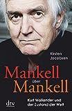 Mankell über Mankell: Kurt Wallander und der Zustand der Welt bei Amazon kaufen