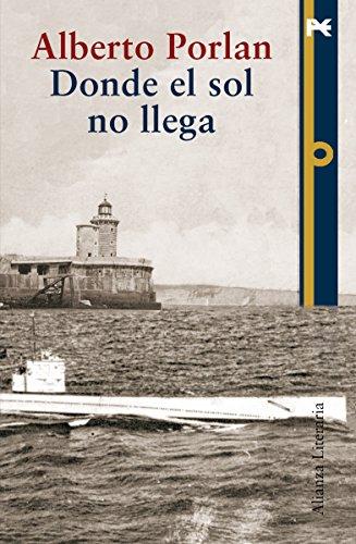 Donde el sol no llega (Alianza Literaria (Al) nº 3472149) por Alberto Porlan