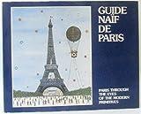 Guide naif de Paris =: Paris through the eyes of the modern primitives by Marie-Christine Hugonot (1983-08-02)