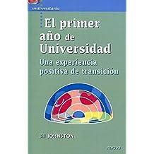 El primer año de Universidad: Una experiencia positiva de transición (Universitaria)