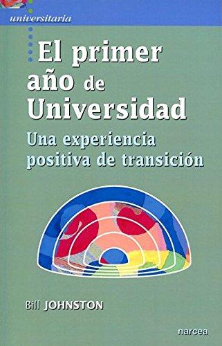 El primer año de Universidad: Una experiencia positiva de transición (Universitaria) por Bill Johnston