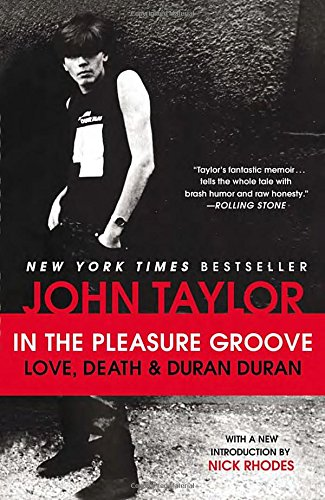 In the Pleasure Groove : Love, Death, and Duran Duran (Plume)