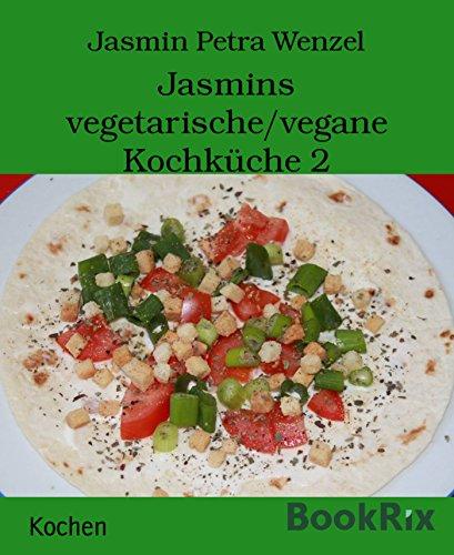 jasmins-vegetarische-vegane-kochkche-2-german-edition